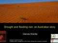 Desert and flooding rain: an Australian Story, talk by Glenda Wardle